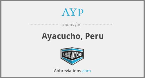 AYP - Ayacucho, Peru