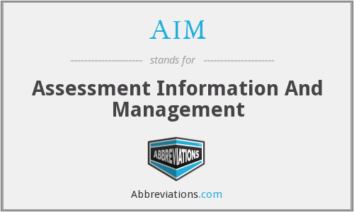 AIM - Assessment Information And Management