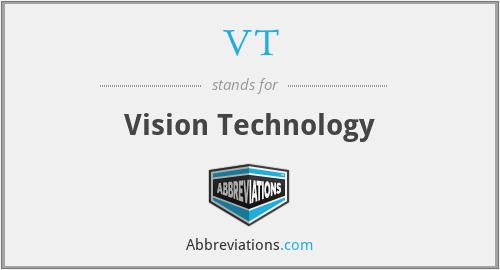 VT - Vision Technology