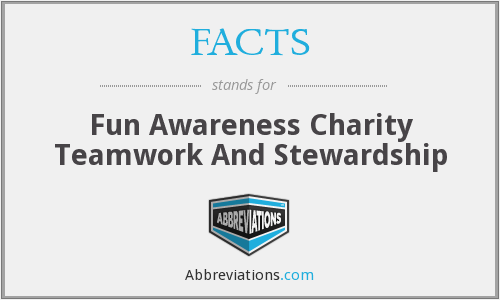 FACTS - Fun Awareness Charity Teamwork And Stewardship