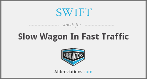 SWIFT - Slow Wagon In Fast Traffic