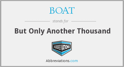BOAT - But Only Another Thousand