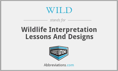 WILD - Wildlife Interpretation Lessons And Designs