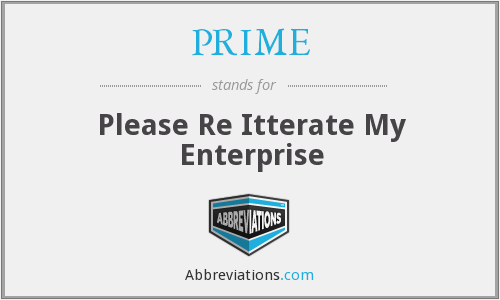 PRIME - Please Re Itterate My Enterprise