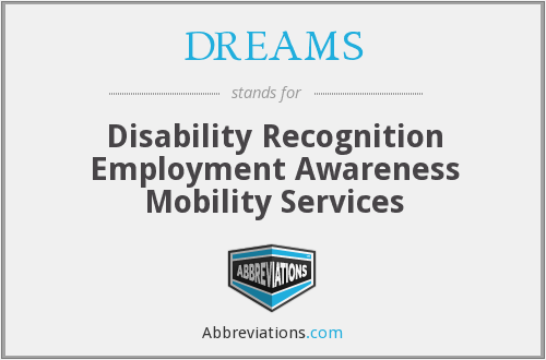 DREAMS - Disability Recognition Employment Awareness Mobility Services