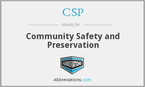CSP - Community Safety and Preservation