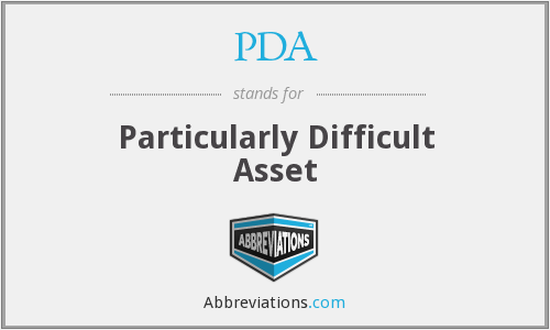 PDA - Particularly Difficult Asset