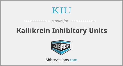 KIU - Kallikrein Inhibitory Units