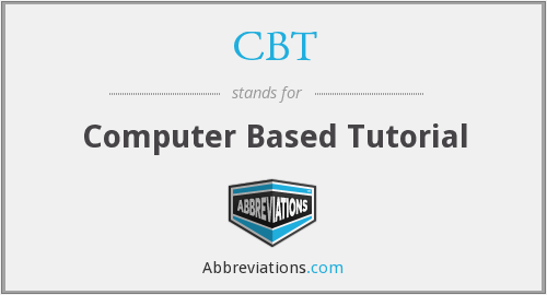 CBT - Computer Based Tutorial
