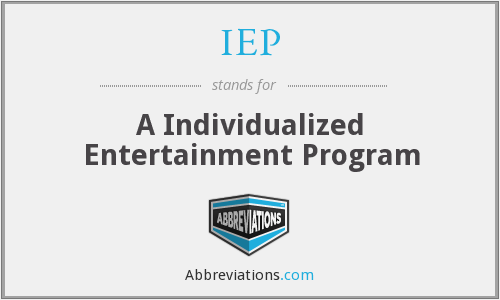 IEP - A Individualized Entertainment Program