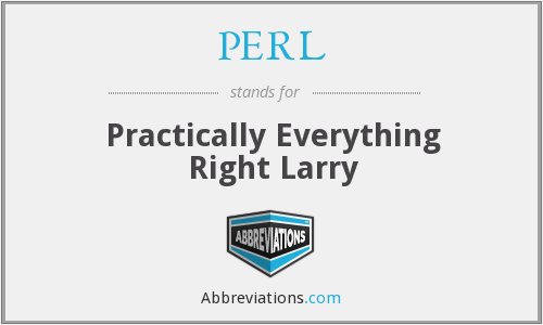 PERL - Practically Everything Right Larry
