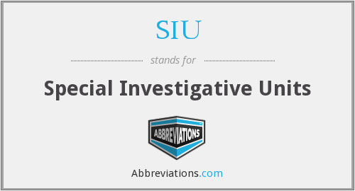 SIU - Special Investigative Units