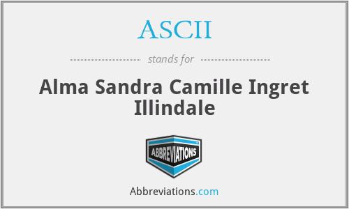 ASCII - Alma Sandra Camille Ingret Illindale