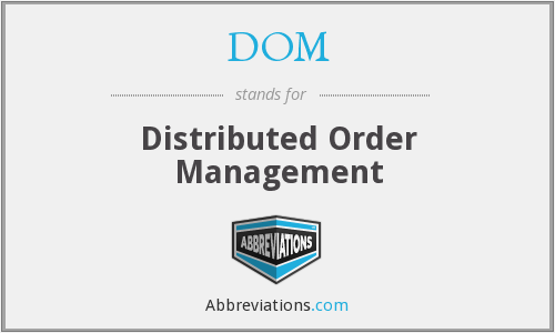 DOM - Distributed Order Management