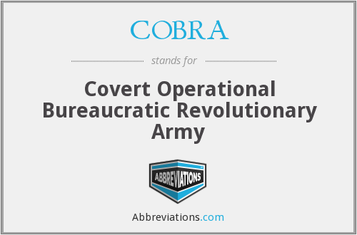 COBRA - Covert Operational Bureaucratic Revolutionary Army