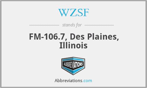 WZSF - FM-106.7, Des Plaines, Illinois