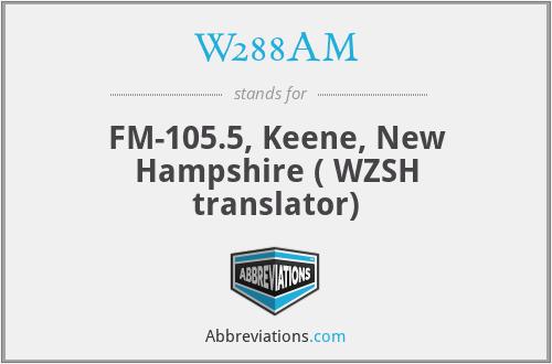 W288AM - FM-105.5, Keene, New Hampshire ( WZSH translator)