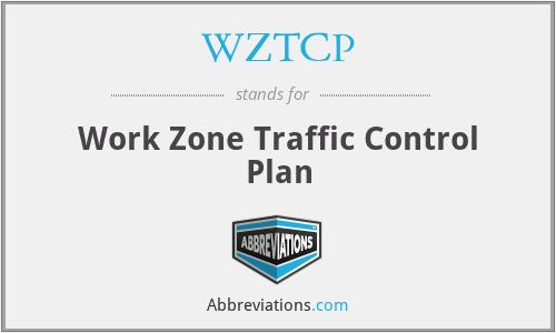 WZTCP - Work Zone Traffic Control Plan