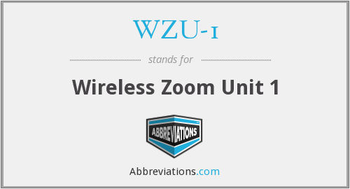 WZU-1 - Wireless Zoom Unit 1