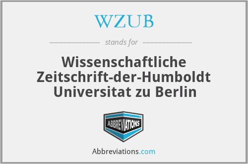 WZUB - Wissenschaftliche Zeitschrift-der-Humboldt Universitat zu Berlin