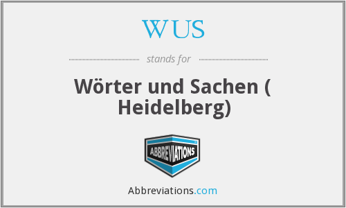 WUS - Wörter und Sachen ( Heidelberg)