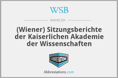 WSB - (Wiener) Sitzungsberichte der Kaiserlichen Akademie der Wissenschaften