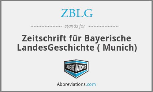 ZBLG - Zeitschrift für Bayerische LandesGeschichte ( Munich)