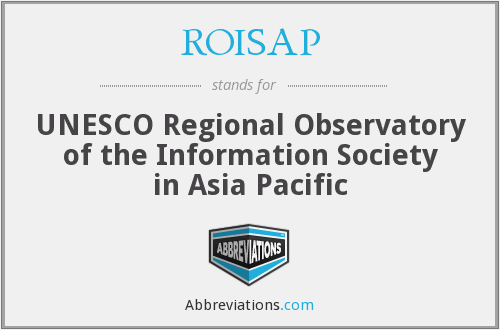 ROISAP - UNESCO Regional Observatory of the Information Society in Asia Pacific