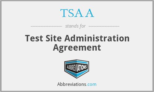 TSAA - Test Site Administration Agreement