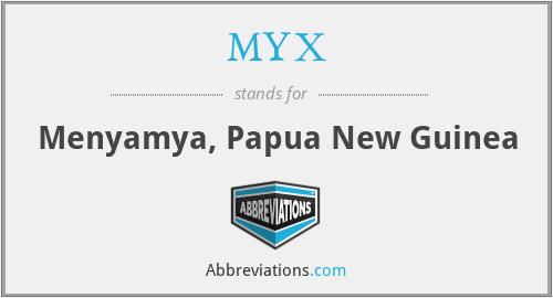 MYX - Menyamya, Papua New Guinea