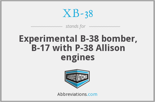 XB-38 - Experimental B-38 bomber, B-17 with P-38 Allison engines