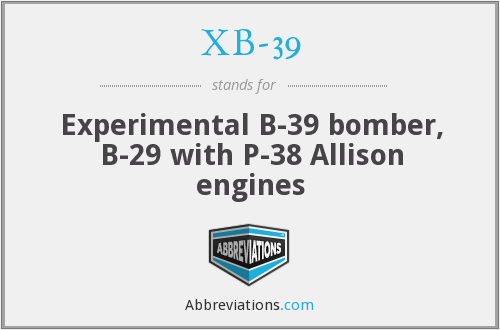 What does XB-39 stand for?