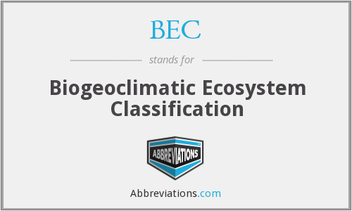 BEC - Biogeoclimatic Ecosystem Classification