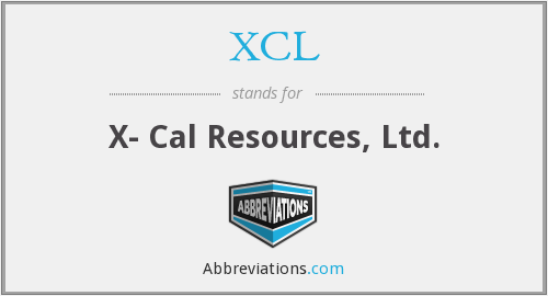 XCL - X- Cal Resources, Ltd.