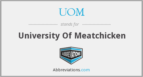 UOM - University Of Meatchicken