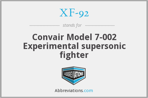 XF-92 - Convair Model 7-002 Experimental supersonic fighter
