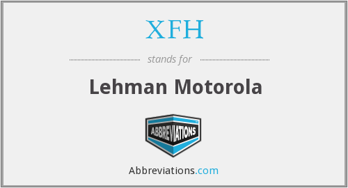 What does XFH stand for?