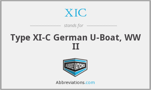 XIC - Type XI-C German U-Boat, WW II