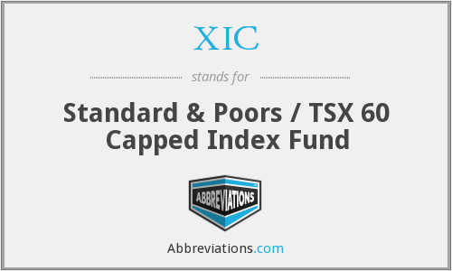 XIC - Standard & Poors / TSX 60 Capped Index Fund