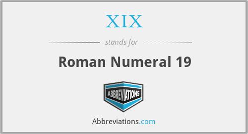 XIX - Roman Numeral 19