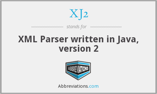XJ2 - XML Parser written in Java, version 2