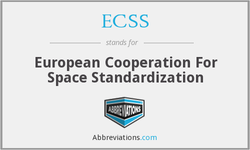ECSS - European Cooperation For Space Standardization