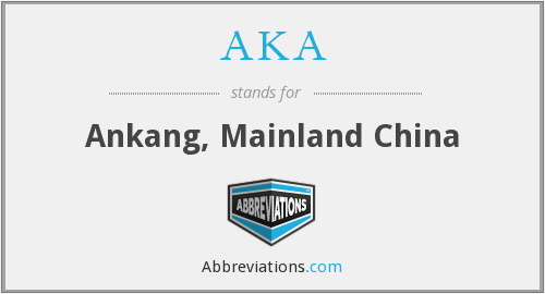AKA - Ankang, Mainland China