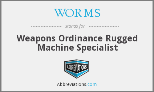 WORMS - Weapons Ordinance Rugged Machine Specialist