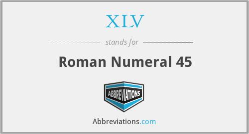 XLV - Roman Numeral 45