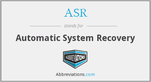 ASR - Automatic System Recovery