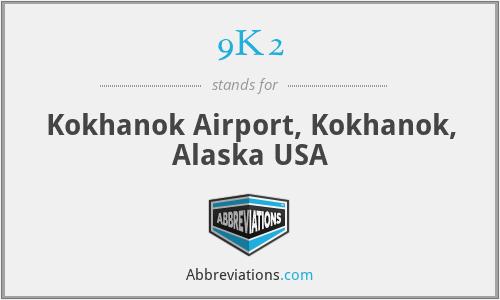 9K2 - Kokhanok Airport, Kokhanok, Alaska USA
