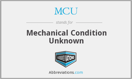 MCU - Mechanical Condition Unknown