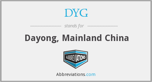 DYG - Dayong, Mainland China