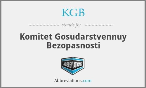 KGB - Komitet Gosudarstvennuy Bezopasnosti